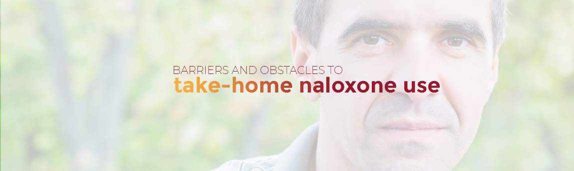 Barriers and Obstacles to Take-home Naloxone