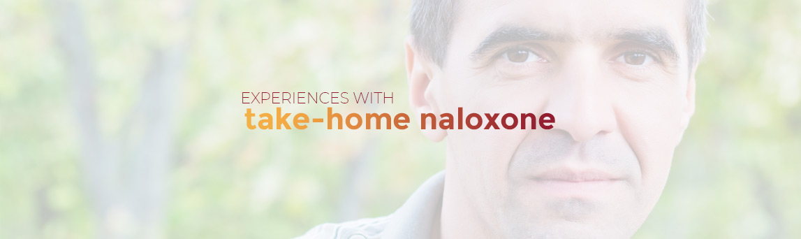 Experiences with Take-home Naloxone