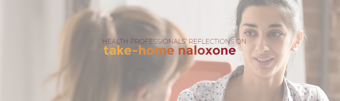 Health Professionals Reflections On Take-home Naloxone