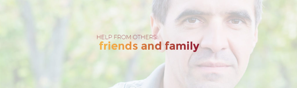 Help from Others: Friends and Family